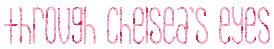 ! Through Chelsea's Eyes | A Beauty, Fashion & Lifestyle Blog