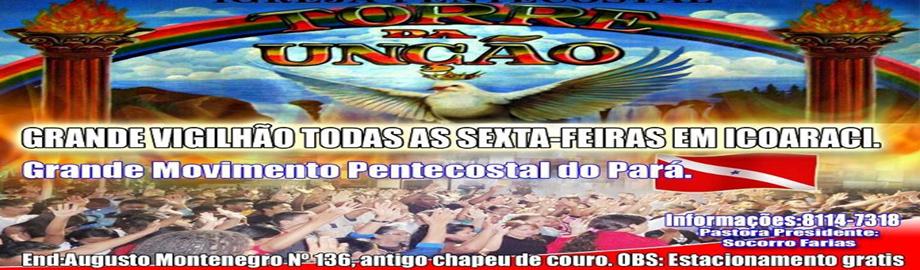 IGREJA PENTECOSTAL TORRE DA UNÇÃO