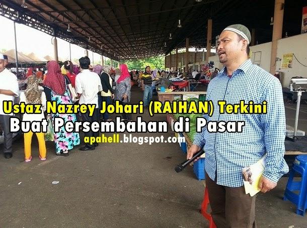 Tujuan Nazrey Johari (RAIHAN) Buat Persembahan di Pasar (10 Gambar)