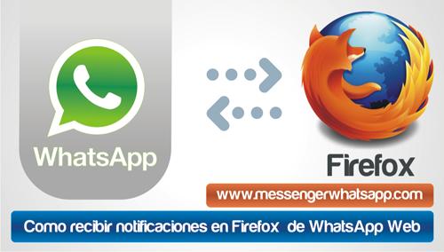 Como recibir notificaciones en Firefox de WhatsApp Web