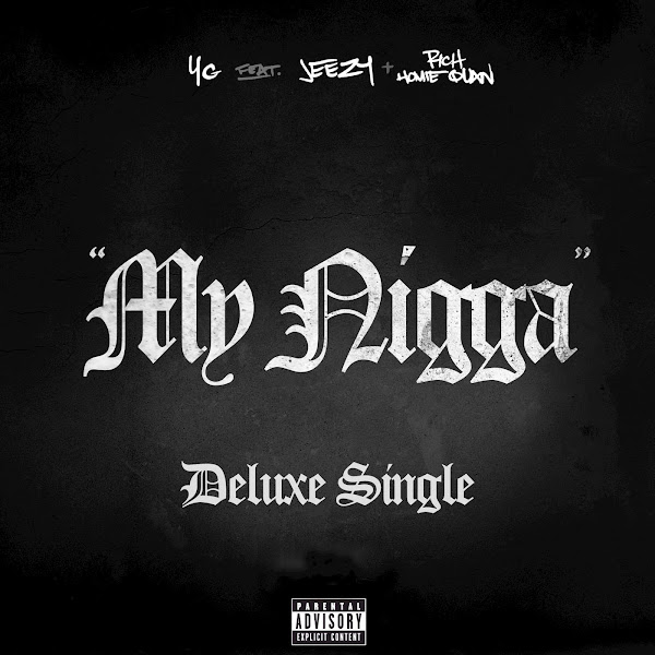 YG - My N***a (feat. Jeezy & Rich Homie Quan) [Deluxe Single] Cover