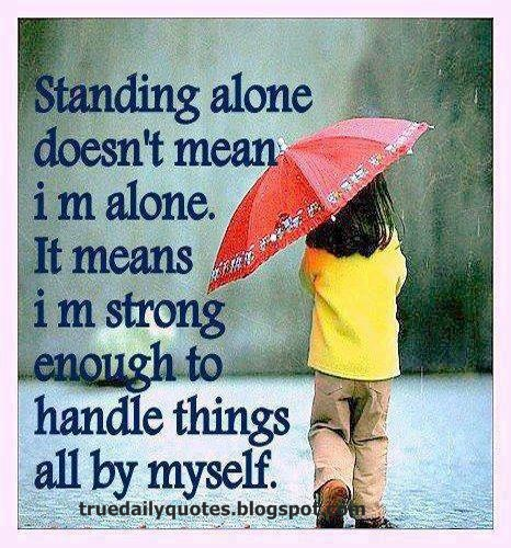 Standing Alone Quotes   Inspirational Quotes   Single Quotes