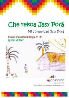 """Libro Bilingûe Mbya Guaraní / Español """"Che Rekoa Jasy Porã"""""""