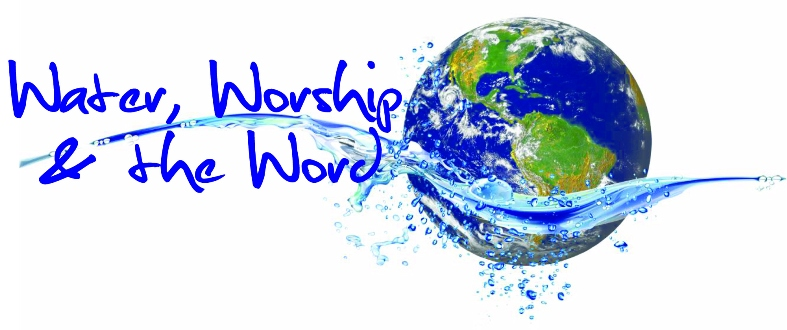 Water, Worship and the Word