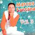 """Marcos Santana vol 3 é o novo CD nas """"praças limoeirense."""""""