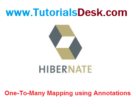 Hibernate One-To-Many Mapping Using Java Annotations Tutorial with Examples