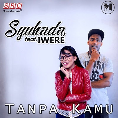 Syuhada feat Iwere - Tanpa Kamu