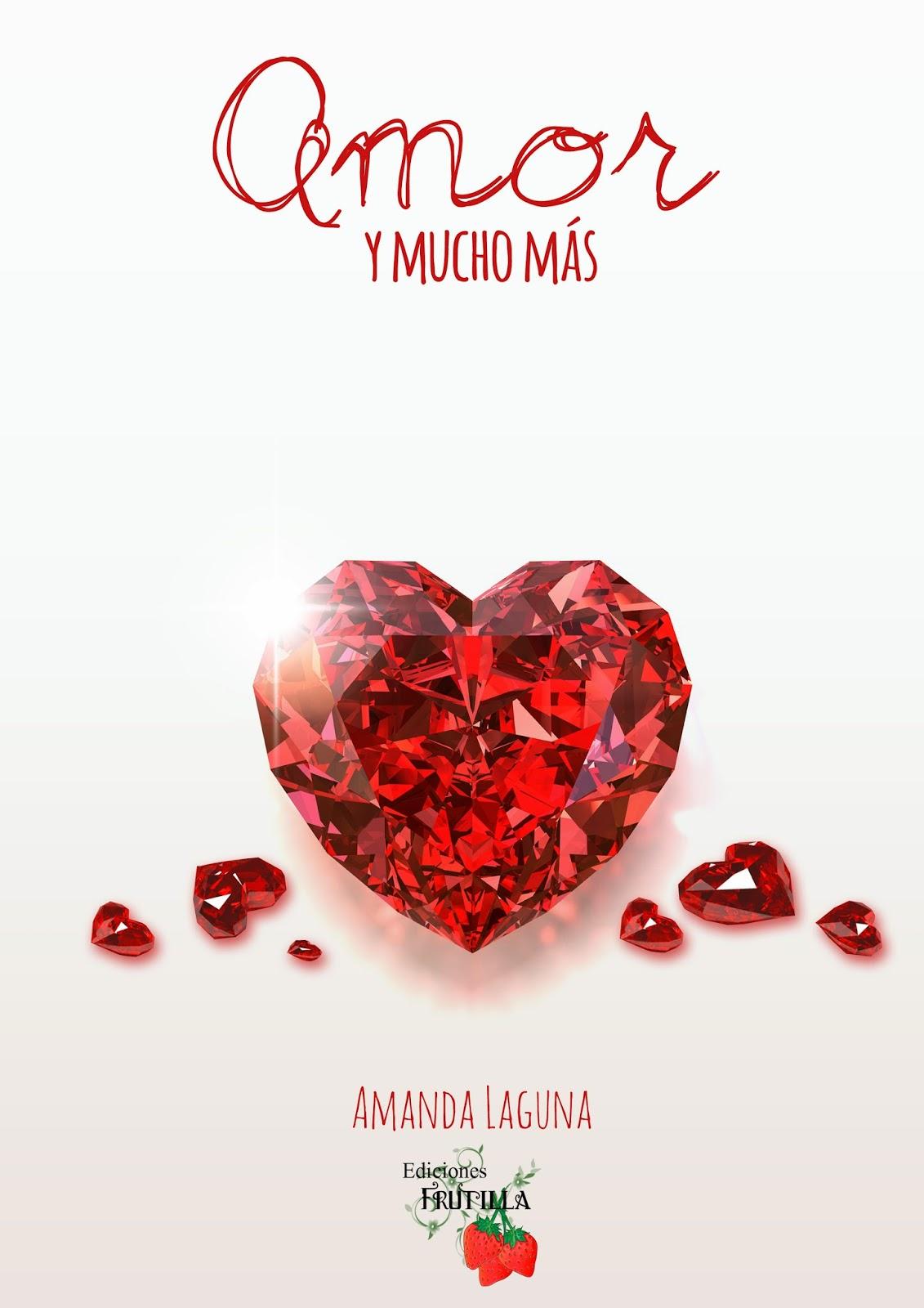 """Fic """"Amor y mucho más"""" de Amanda Laguna.  Amorymuchomasportada+copia"""