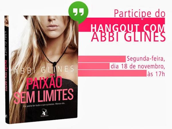 Lançamento destaque com hangout: Paixão Sem Limites, Abbi Glines e Editora Arqueiro