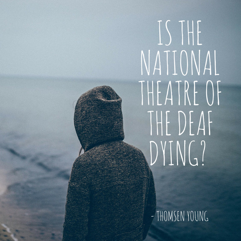 Is the National Theatre of the Deaf dying?