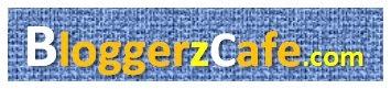 Bloggerz Cafe: Blogging Tips & Tricks