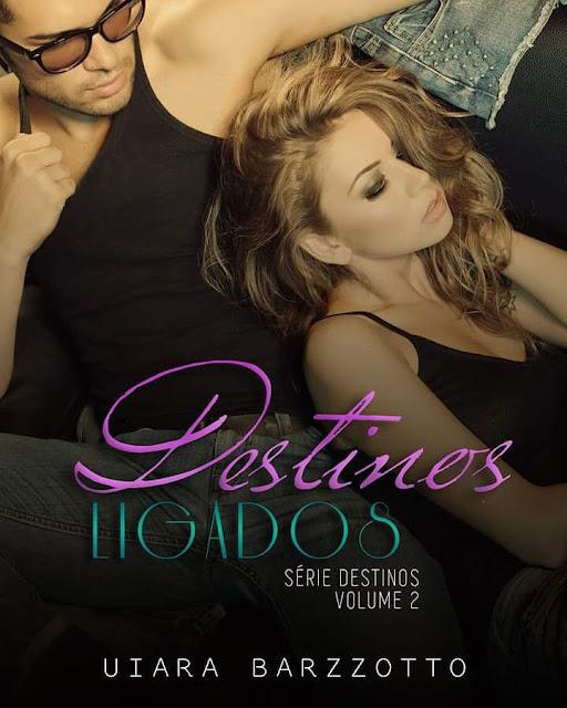 [Lançamento E-book] Destinos Ligados - Série Destinos | Uiara Barzzotto