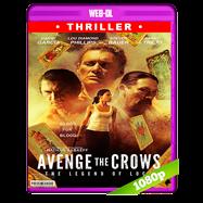 Avenge the Crows (2017) WEB-DL 1080p Audio Dual Latino-Ingles