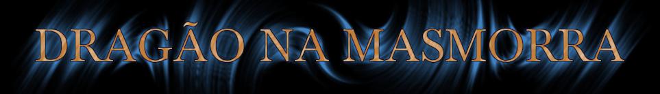 Dragão na Masmorra - RPG para quem gosta de RPG