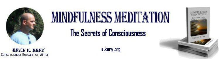 Mindfulness Meditation - The Secrets Of Consciousness