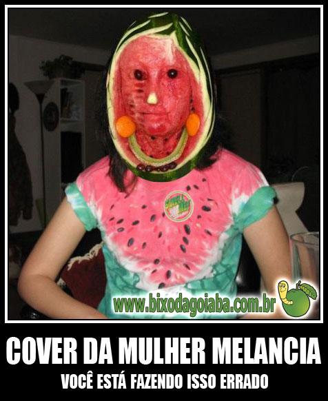 Cover da Mulher Melancia - Você está fazendo isso errado!
