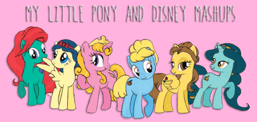 my little pony and disney mashups the perks of being me