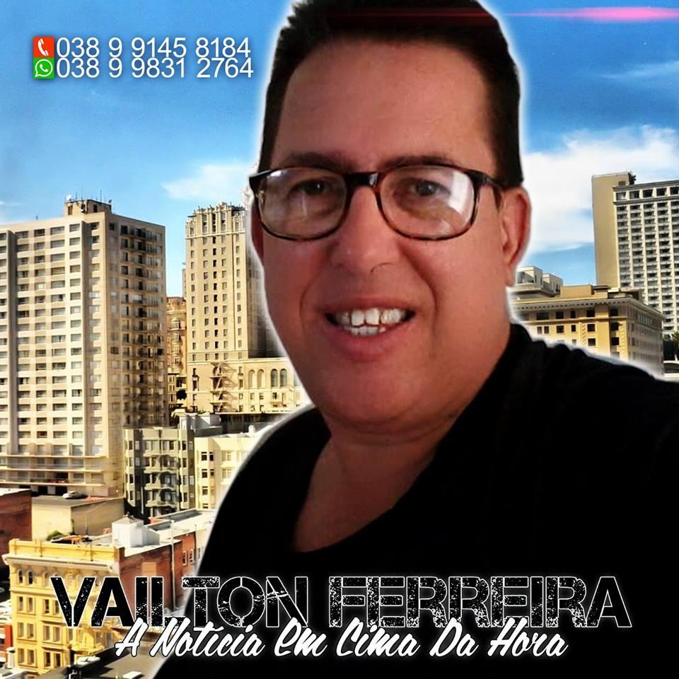 VAILTON FERREIRA, LEVANDO A NOTÍCIA PARA TODO O NORTE DE MINAS