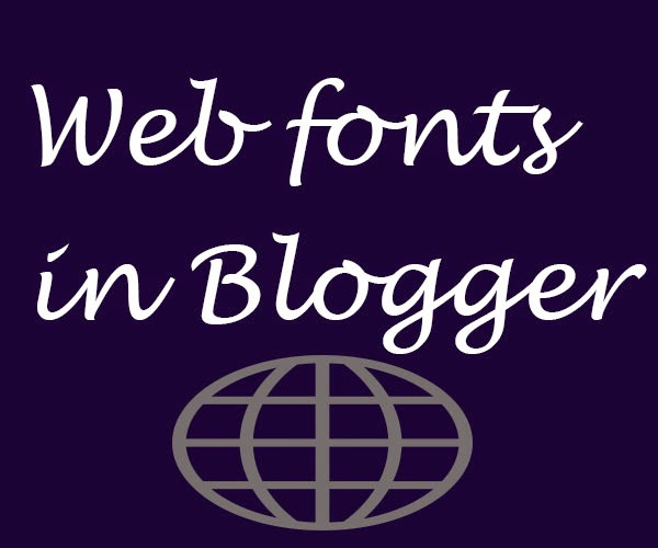 web fonts/ custom fonts in blogger