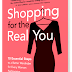 Review: Shopping for the Real You (now available on amazon)