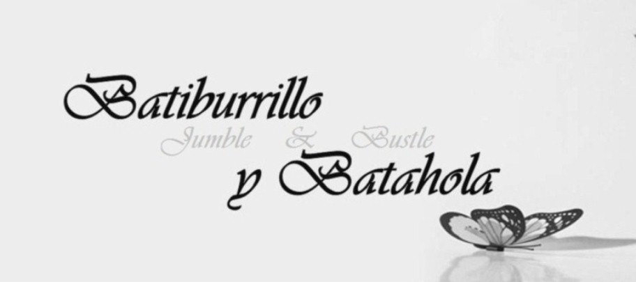 Batiburrillo y Batahola - Jumble & Bustle
