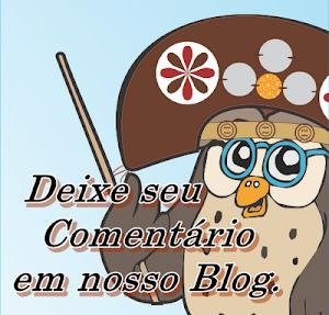Deixe o seu comentario em nosso Blog!!!