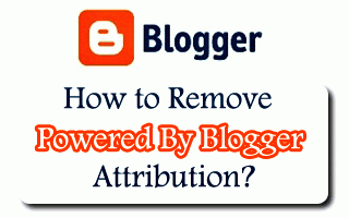How to Remove Powered By Blogger Attribution Link from Blogger