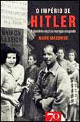 «O IMPÉRIO DE HITLER - O DOMÍNIO NAZI NA EUROPA OCUPADA» de Mark Mazower