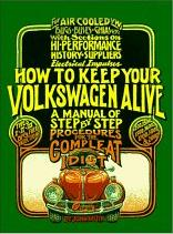 Get yourself a copy of How To Keep Your Valkswagen Alive: A manual of Step by Step Procedures for the Compleat Idiot from Amazon.com