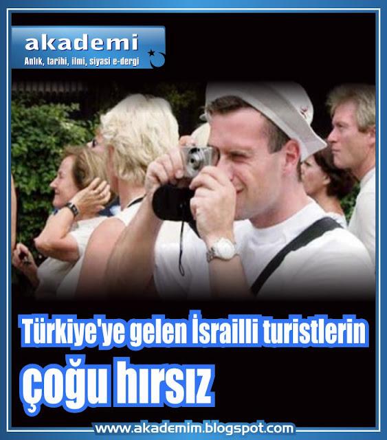 Türkiye'ye gelen İsrailli turistlerin çoğu hırsız