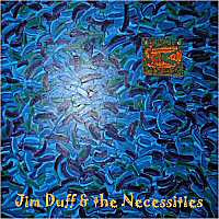 Jim Duff & The Necessities - Jim Duff & The Necessities