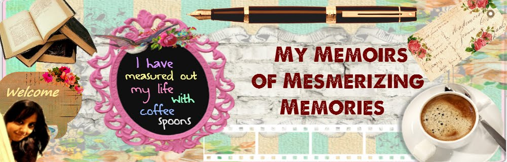 My Memoirs of Mesmerizing Memories