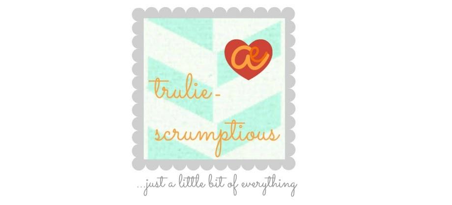 {trulie-scrumptious}