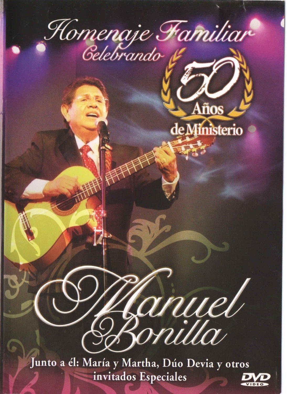 Manuel Bonilla-Celebrando 50 Años De Ministerio-