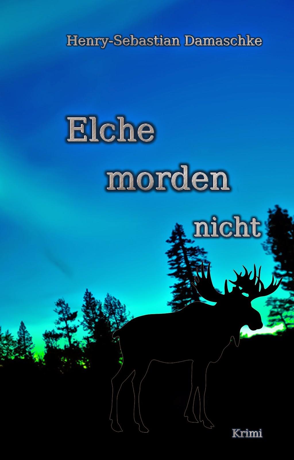 http://www.amazon.de/Elche-morden-nicht-Henry-Sebastian-Damaschke/dp/150108268X/ref=la_B00BETR9WS_1_4?s=books&ie=UTF8&qid=1410036111&sr=1-4