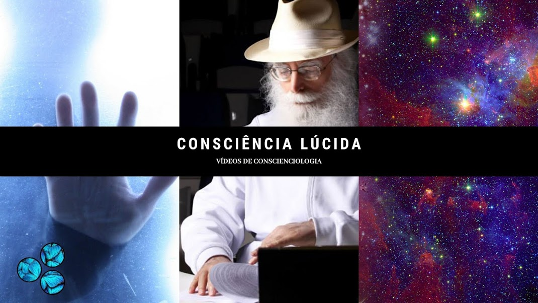 Consciência Lúcida - Vídeos de Conscienciologia e afins