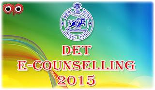 DET Odisha E-Counselling Schedule/Process 2015 (1st Semester)