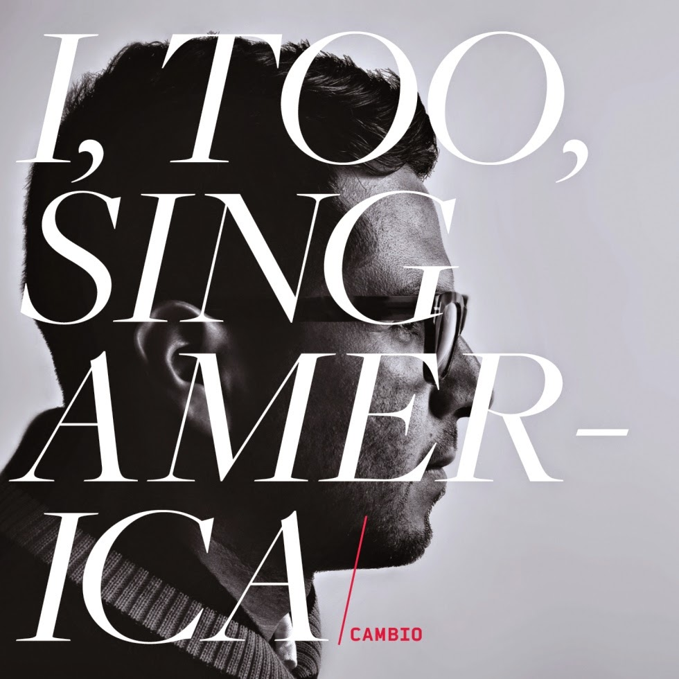 Cambio - I, Too, Sing America [2011]