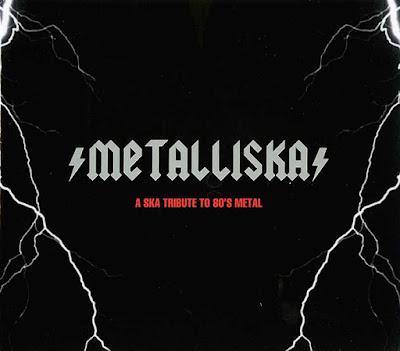 METALLISKA - A Ska Tribute To 80's Metal