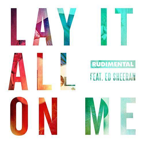 Rudimental - Lay It All On Me feat. Ed Sheeran