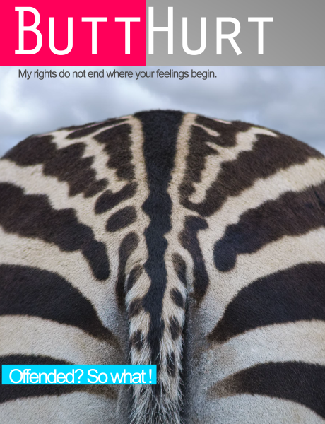 Well I'll be a zebra's ass. It's the first issue of ButtHurt Magazine!