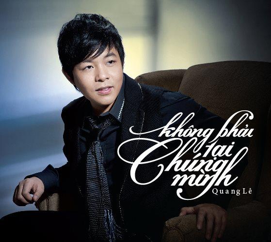 Album: Không Phải Tại Chúng Mình - Quang Lê (2012)