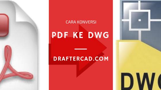 Cara convert File PDF ke DWG