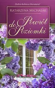"""Katarzyna Michalak - """"Powrót do Poziomki"""""""