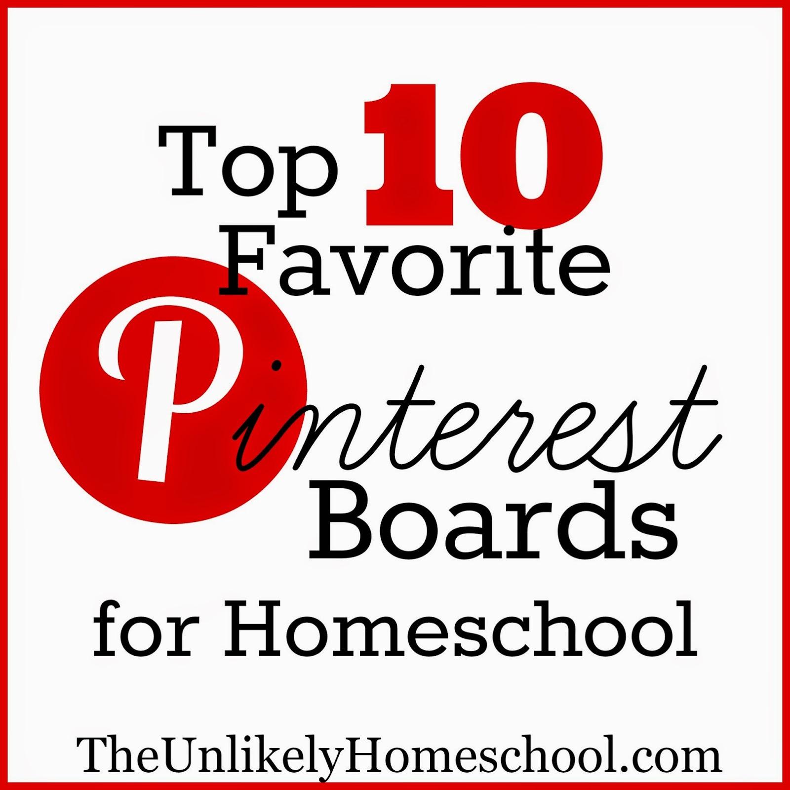 Top 10 Favorite Pinterest Boards for Homeschool {The Unlikely Homeschool}