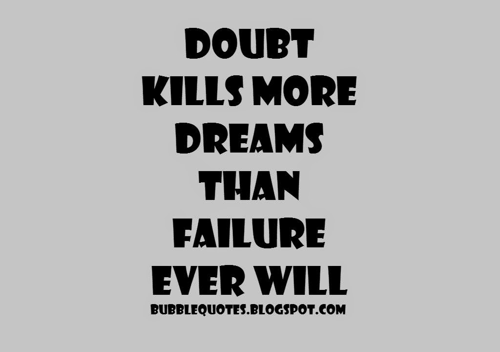 Doubt Kills more Dreams than Failure ever will image quote