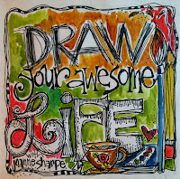 "NEW CLASS!  ""DRAW YOUR AWESOME LIFE"""
