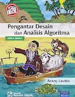 Judul Buku : Pengantar Desain dan Analisis Algoritma Edisi 2, Buku 1 Pengarang : Anany Levitin Penerbit : Salemba Infotek