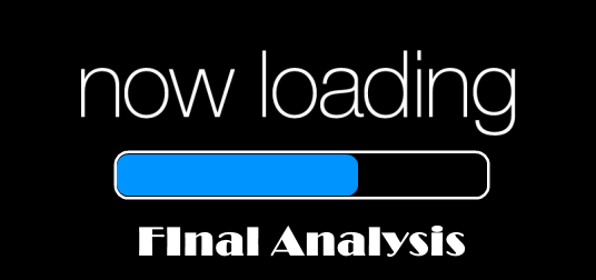 Now Loading - Final Analysis