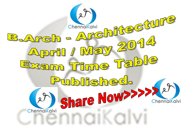 ANNA UNIVERSITY APRIL / MAY/ JUNE 2014 EXAM TIME TABLE - Branch : B.Arch